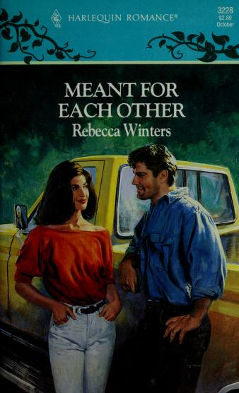 Meant For Each Other by Rebecca Winters