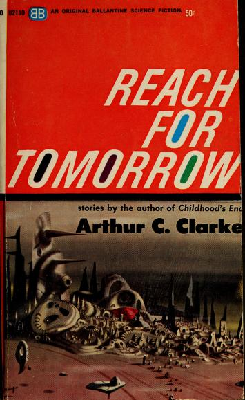 Cover of: Reach for tomorrow by Arthur C. Clarke