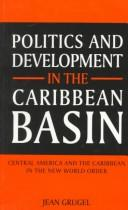 Politics and development in the Caribbean Basin