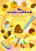 The candy cookbook by Carole Bloom