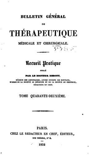 Bulletin général de thérapeutique médicale, chirurgicale, obstétricale et pharmaceutique