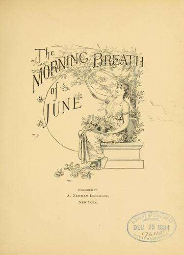 The morning breath of June.