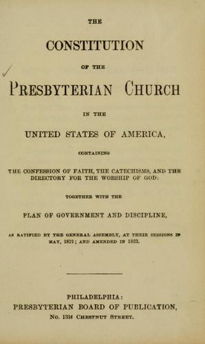 The constitution of the Presbyterian Church in the United States of America …