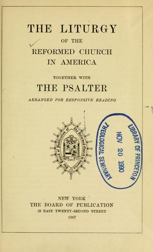 The liturgy of the Reformed Church in America