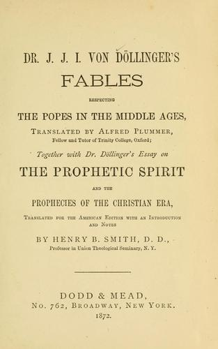 Download Dr. J. J. I. von Döllinger's Fables respecting the popes in the Middle Ages