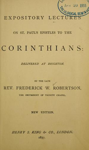Expository lectures on St. Paul's Epistles to the Corinthians