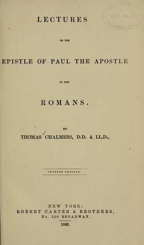 Lectures on the Epistle of Paul, the apostle to the Romans.