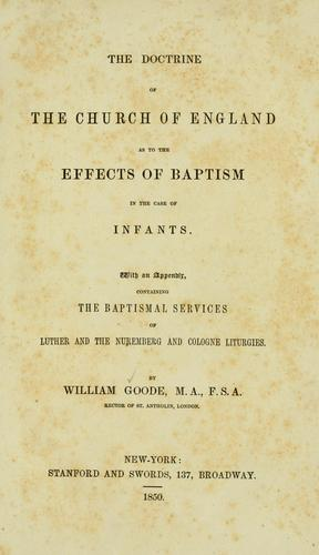 The doctrine of the Church of England as to the effects of baptism in the case of infants