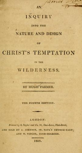 Download An inquiry into the nature and design of Christ's temptation in the wilderness.