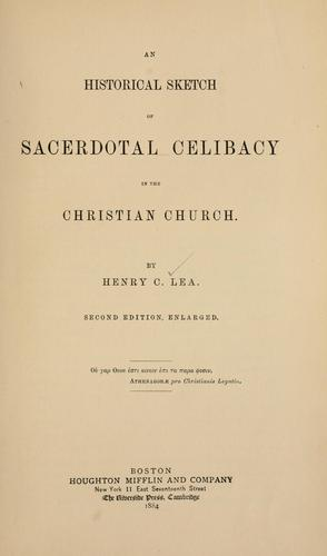 Download An historical sketch of sacerdotal celibacy in the Christian church