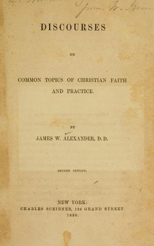 Discourses on common topics of Christian faith and practice
