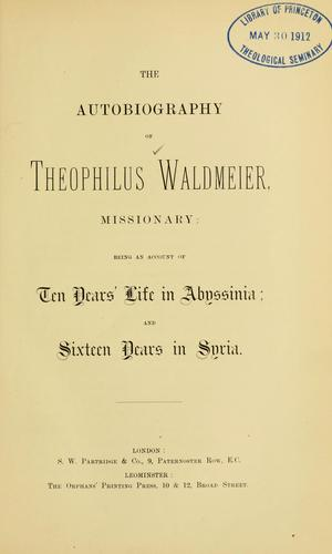 Download The autobiography of Theophilus Waldmeier, missionary