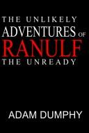 Download The Unlikely Adventures of Ranulf The Unready