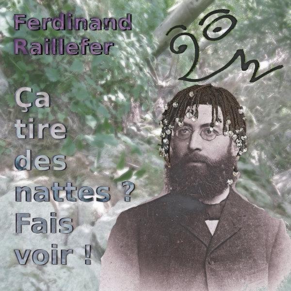 """[Pochette du disque """"Ferdinand Raillefer — Ça tire des nattes? Fais voir!""""]"""