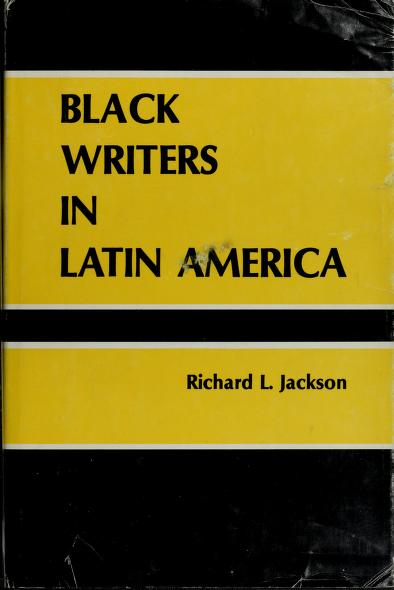 Black writers in Latin America by Jackson, Richard L.