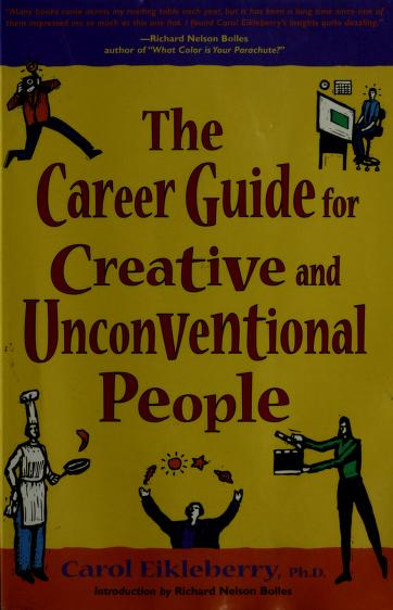 The career guide for creative and unconventional people / Carol Eikleberry, Richard Nelson Bolles by Carol Eikleberry