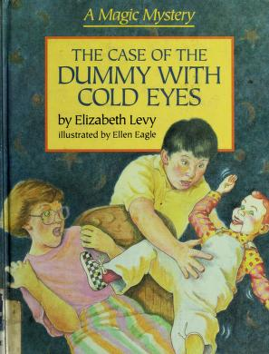 Cover of: The case of the dummy with cold eyes | Levy, Elizabeth