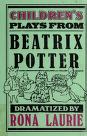 Cover of: Children's plays from Beatrix Potter