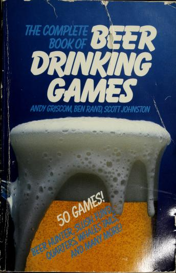The complete book of beer drinking games (and other really important stuff) by Andy Griscom