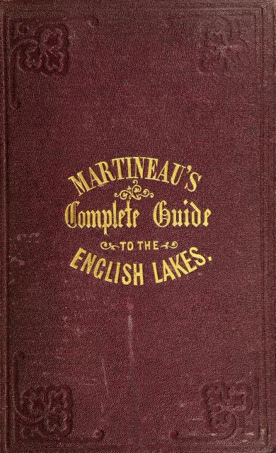 A complete guide to the English lakes by Martineau, Harriet