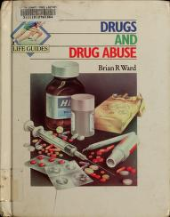 Cover of: Drugs and drug abuse | Brian R. Ward