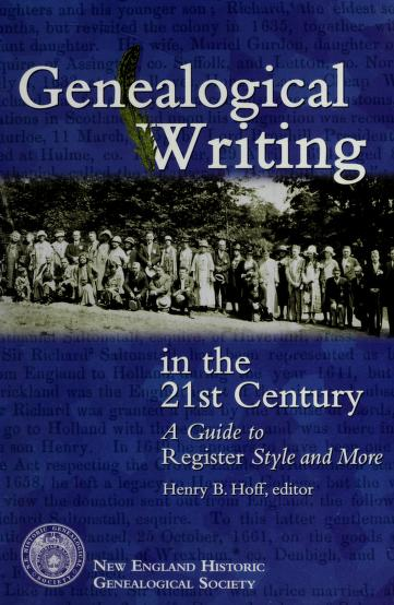 Genealogical Writing in the 21st Century by Henry B. Hoff