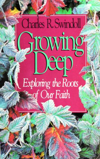 Cover of: Growing deep in the Christian life | Charles R. Swindoll