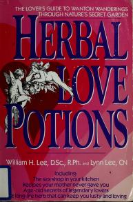Cover of: Herbal love potions | William H. Lee