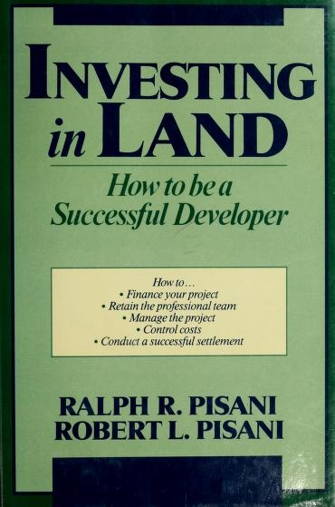 Investing in land by Ralph R. Pisani