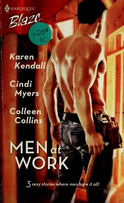 Cover of: Men at work | Karen Kendall, Cindi Myers, Colleen Collins.