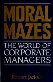 Cover of: Moral mazes   Robert Jackall
