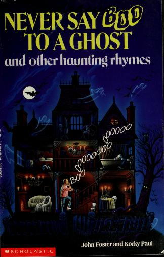Never Say Boo to a Ghost and Other Haunting Rhymes by John Foster