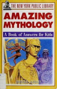 Cover of: The New York Public Library amazing mythology | Brendan January
