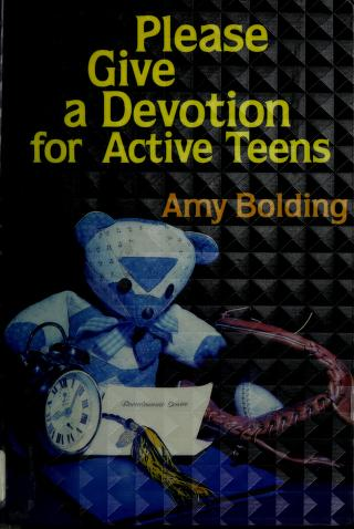 Cover of: Please give a devotion for active teens | Amy Bolding