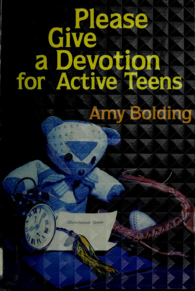 Please give a devotion for active teens by Amy Bolding