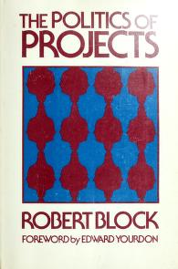 Cover of: The politics of projects | Robert Block
