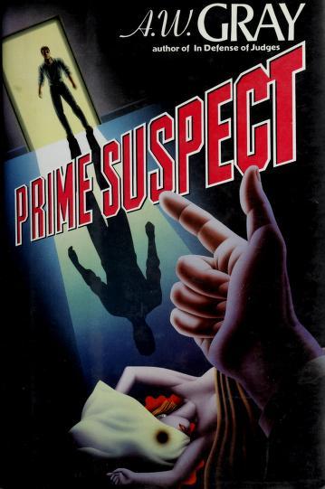 Prime suspect by A. W. Gray