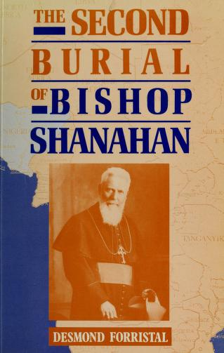 The second burial of Bishop Shanahan by Desmond Forristal
