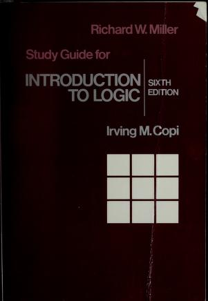 Cover of: Study guide for Irving M. Copi's 'Introduction to logic, 6th edition'   Richard W. Miller