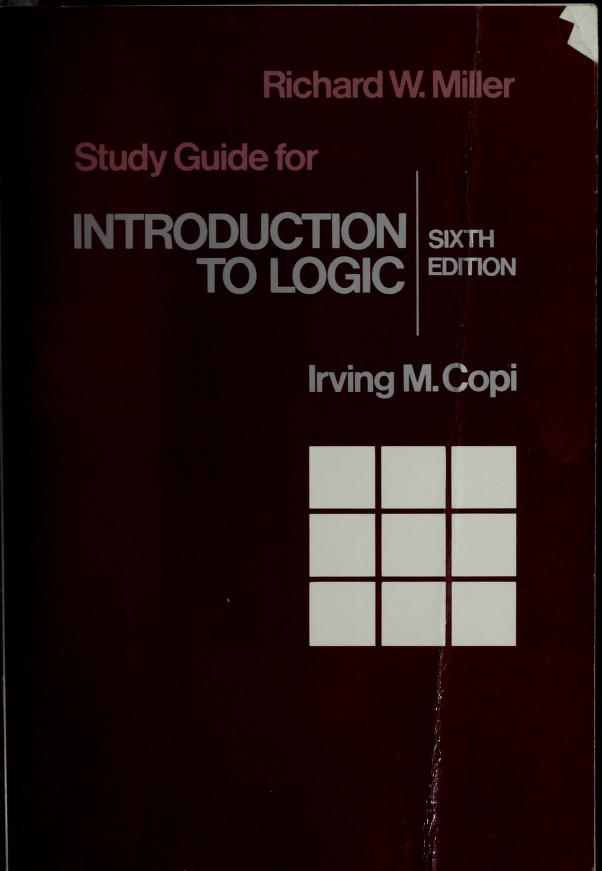 Study guide for Irving M. Copi's 'Introduction to logic, 6th edition' by Richard W. Miller