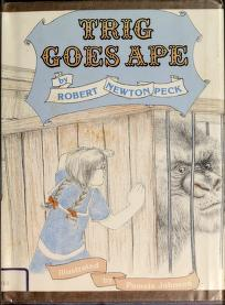 Cover of: Trig goes ape | Robert Newton Peck