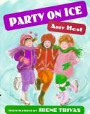 Party on ice by Amy Hest