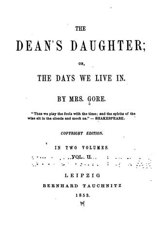 The Dean's Daughter; Or, The Days We Live in by Gore (Catherine Grace Frances)