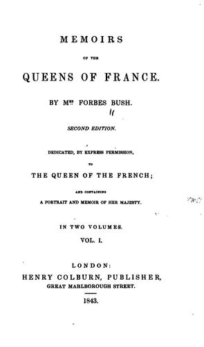 Memoirs of the queens of France by Annie Forbes Bush