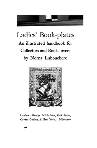 Ladies' Book-plates: An Illustrated Handbook for Collectors and Book-lovers by Norna Labouchere