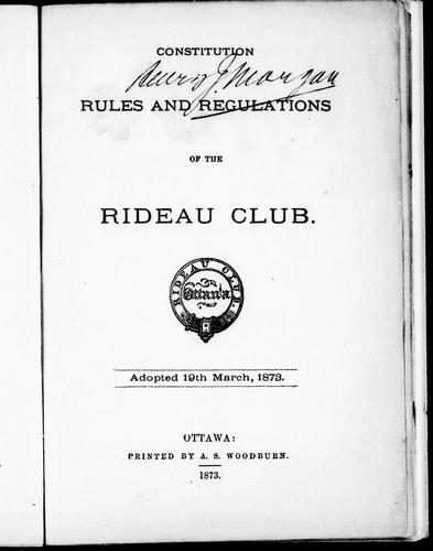 Constitution, rules and regulations of the Rideau Club by Rideau Club.