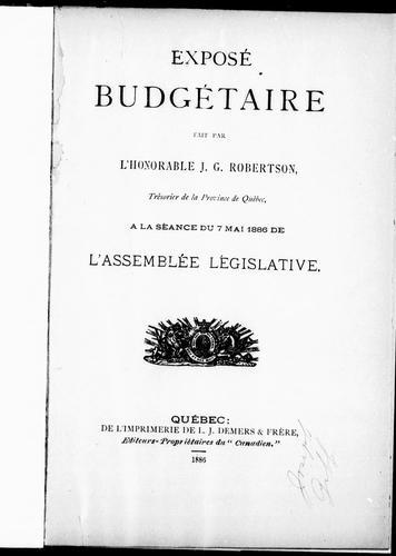 Exposé budgétaire fait par l'Honorable J.G. Robertson, trésorier de la province de Québec