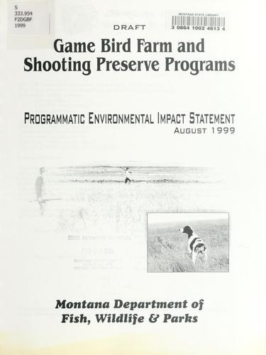 Draft game bird farm and shooting preserve programs by Montana. Dept. of Fish, Wildlife, and Parks.
