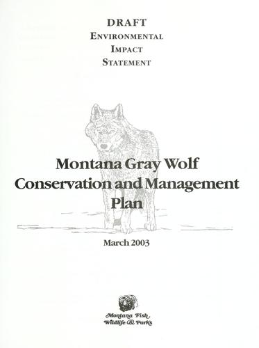 Montana gray wolf conservation and management plan by Montana. Dept. of Fish, Wildlife, and Parks.