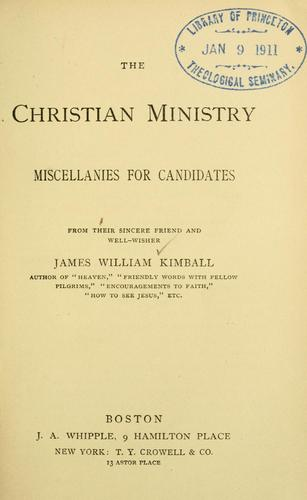 The Christian ministry by James William Kimball